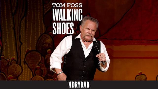 Tom Foss: Walking Shoes