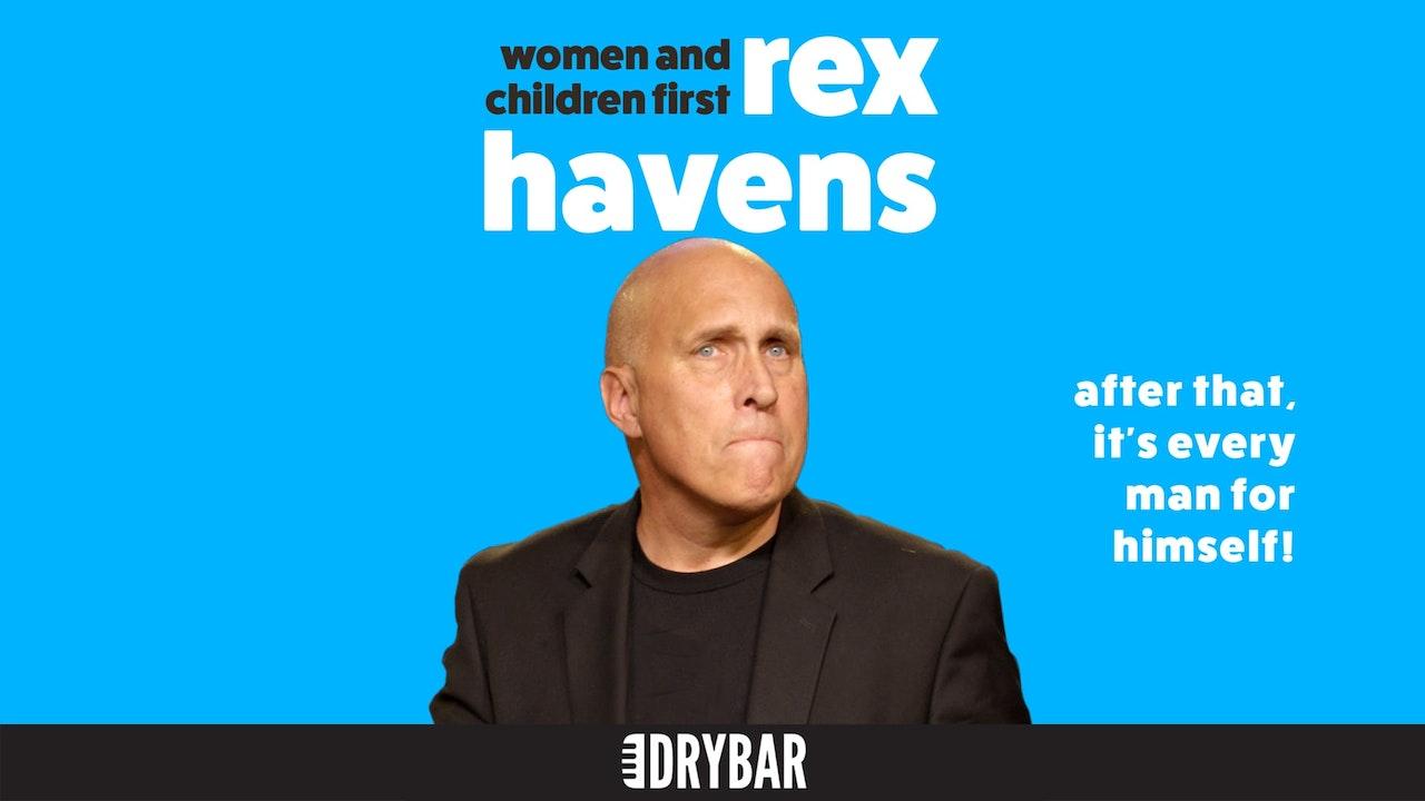 Rex Havens: Women and Children First