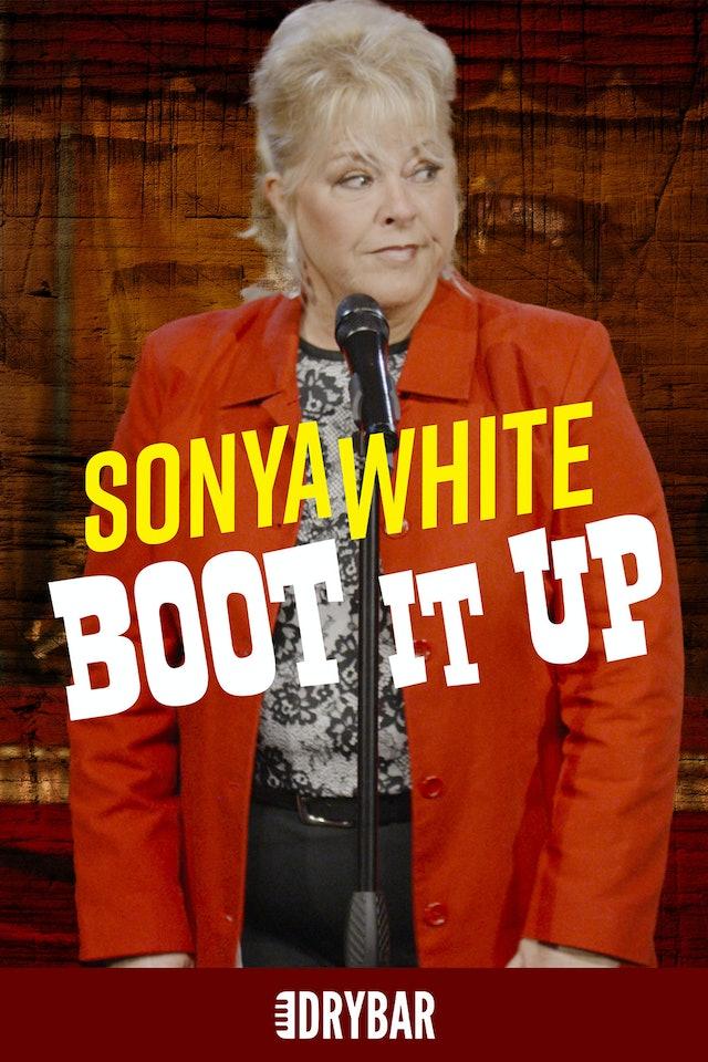 Sonya White: Boot It Up