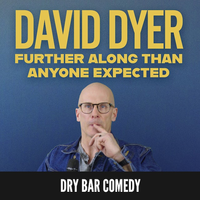 David Dyer: Further Along Than Anyone Expected