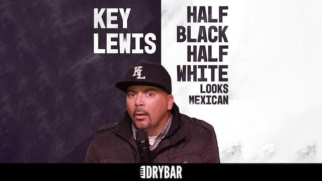 Key Lewis: Half Black, Half White, Looks Mexican