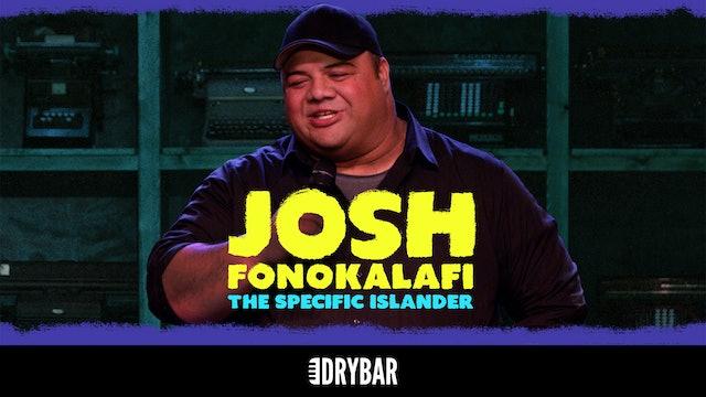 Josh Fonokalafi: The Specific Islander