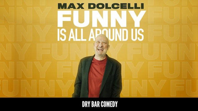 Max Dolcelli: Funny is All Around Us