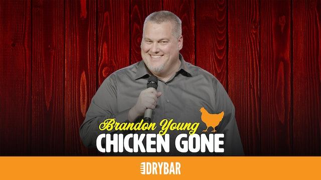 Brandon Young: Chicken Gone