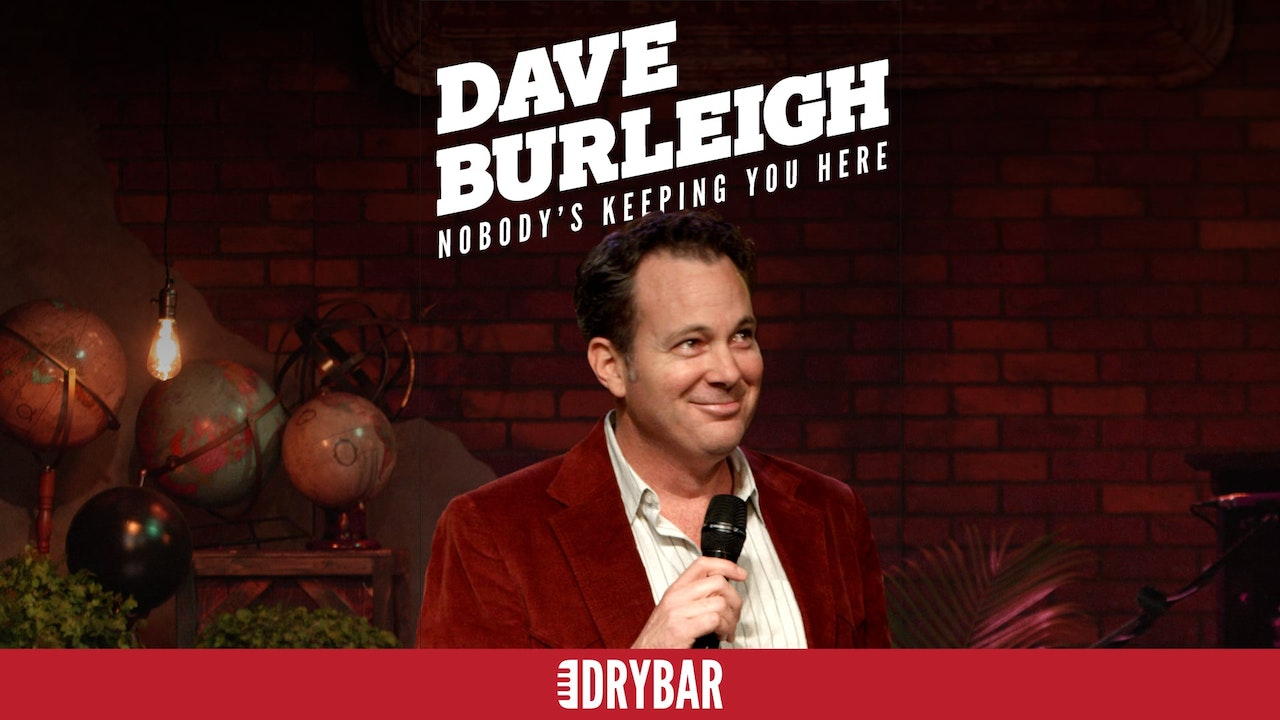 Dave Burleigh: Nobody's Keeping you Here