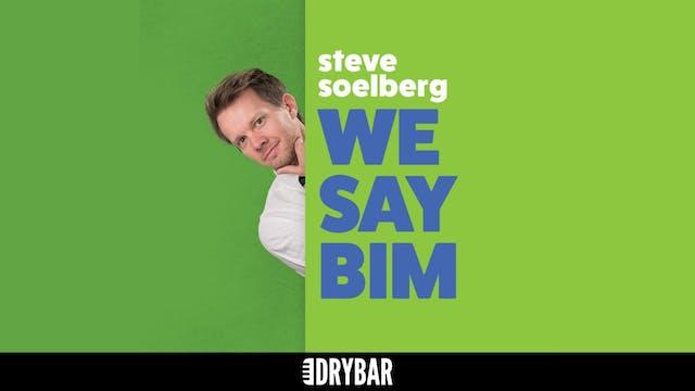 Steve Soelberg: We Say Bim