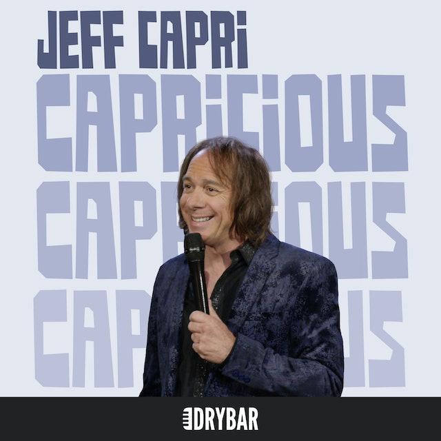 Jeff Capri: Capricious