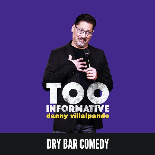 Danny Villalpando: Too Informative