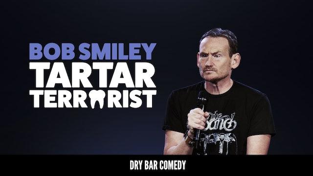 Bob Smiley: Tartar Terrorist