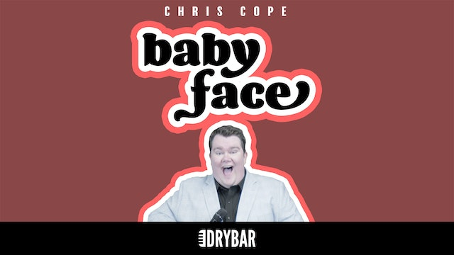 Chris Cope: Baby Face