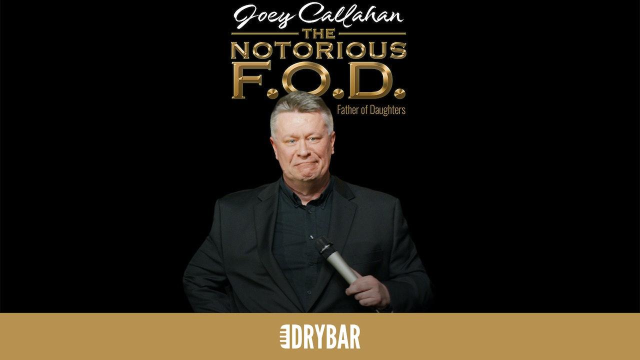 Joey Callahan: The Notorious F.O.D.