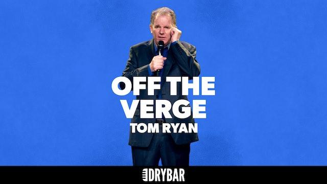 Tom Ryan: Off the Verge