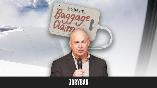 Sid Davis: Baggage Claim