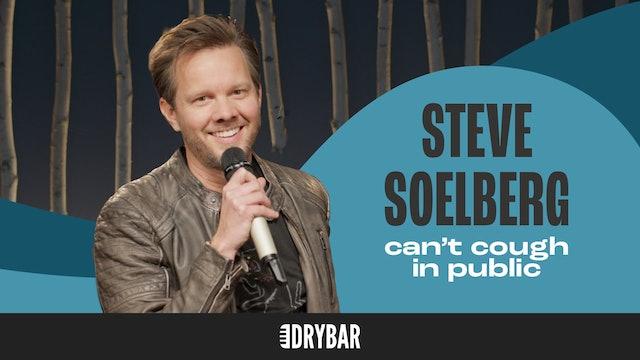Steve Soelberg: Can't Cough in Public