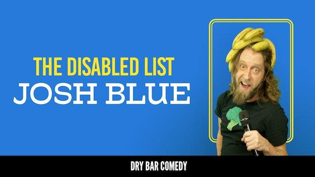 Josh Blue: The Disabled List