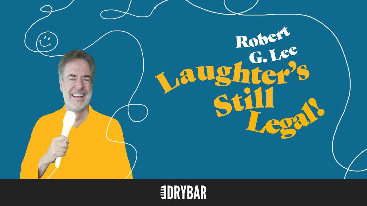 Robert G. Lee: Laughter's Still Legal!