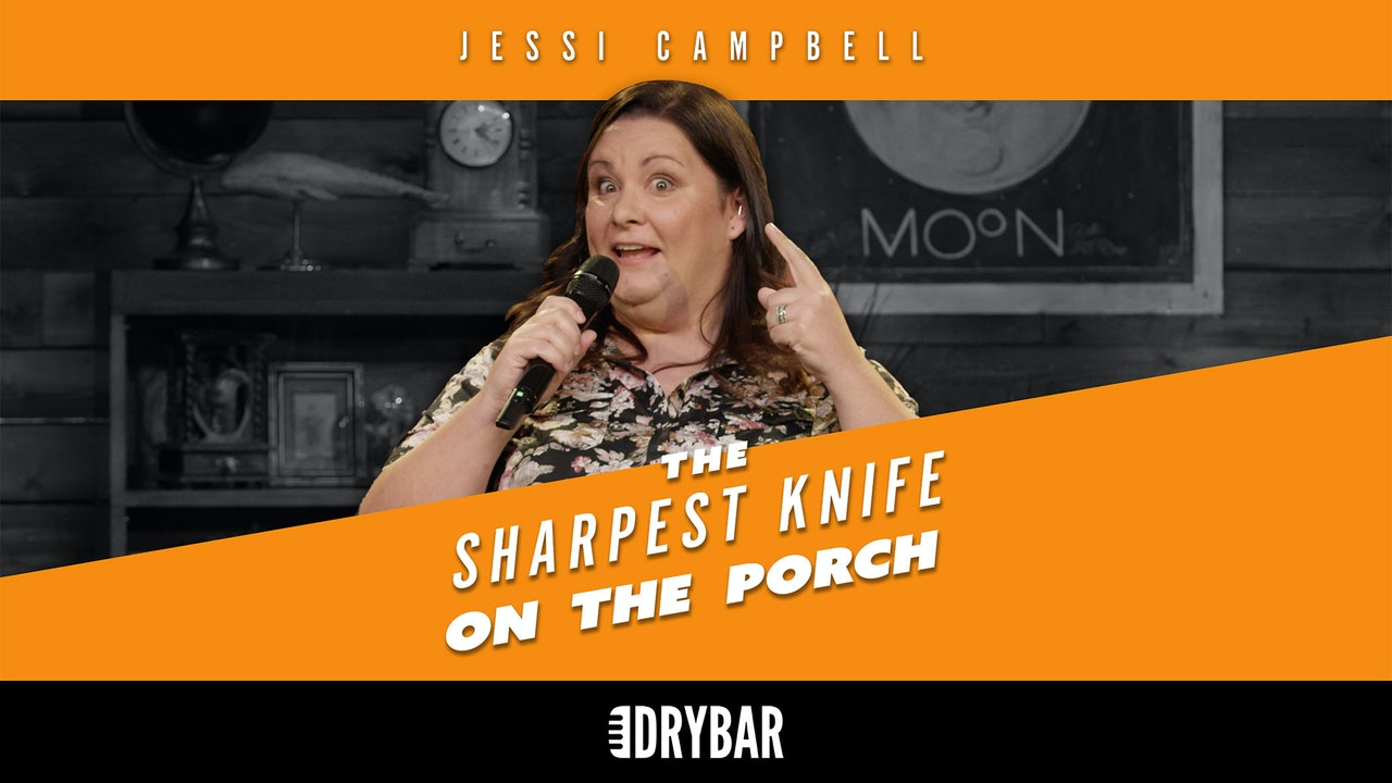 Jessi Campbell: Sharpest Knife on the Porch