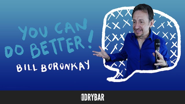 Bill Boronkay: You Can Do Better!