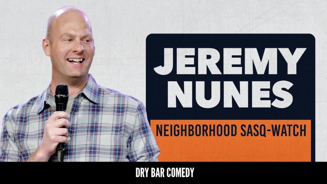 Jeremy Nunes: Neighborhood Sasq-Watch