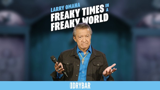 Larry Omaha: Freaky Times in a Freaky World