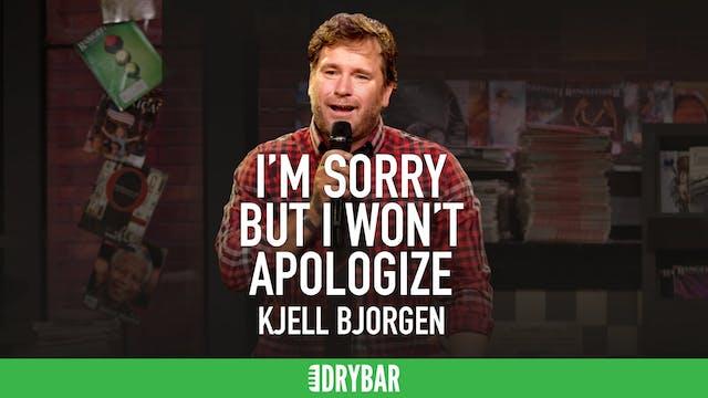 Kjell Bjorgen: I'm Sorry, But I Won't...