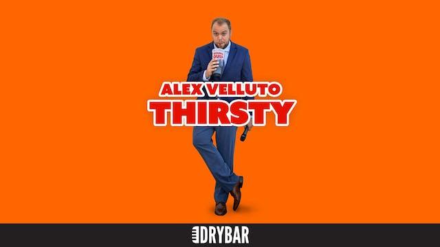 Alex Velluto: Thirsty