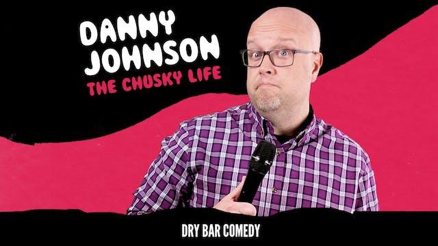 Danny Johnson: The Chusky Life