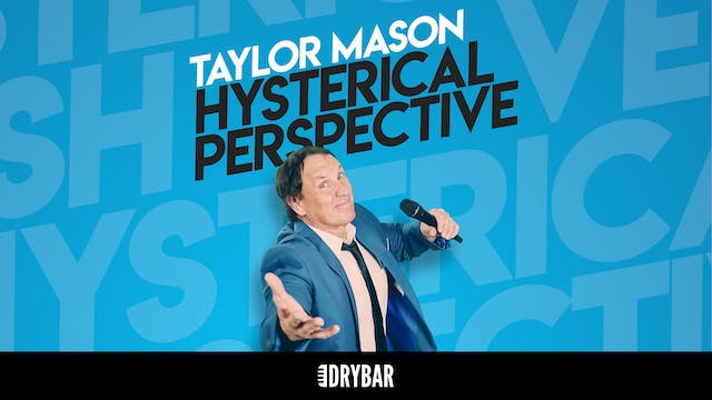 Taylor Mason: Hysterical Perspective
