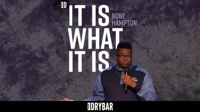 Bone Hampton: It Is What It Is