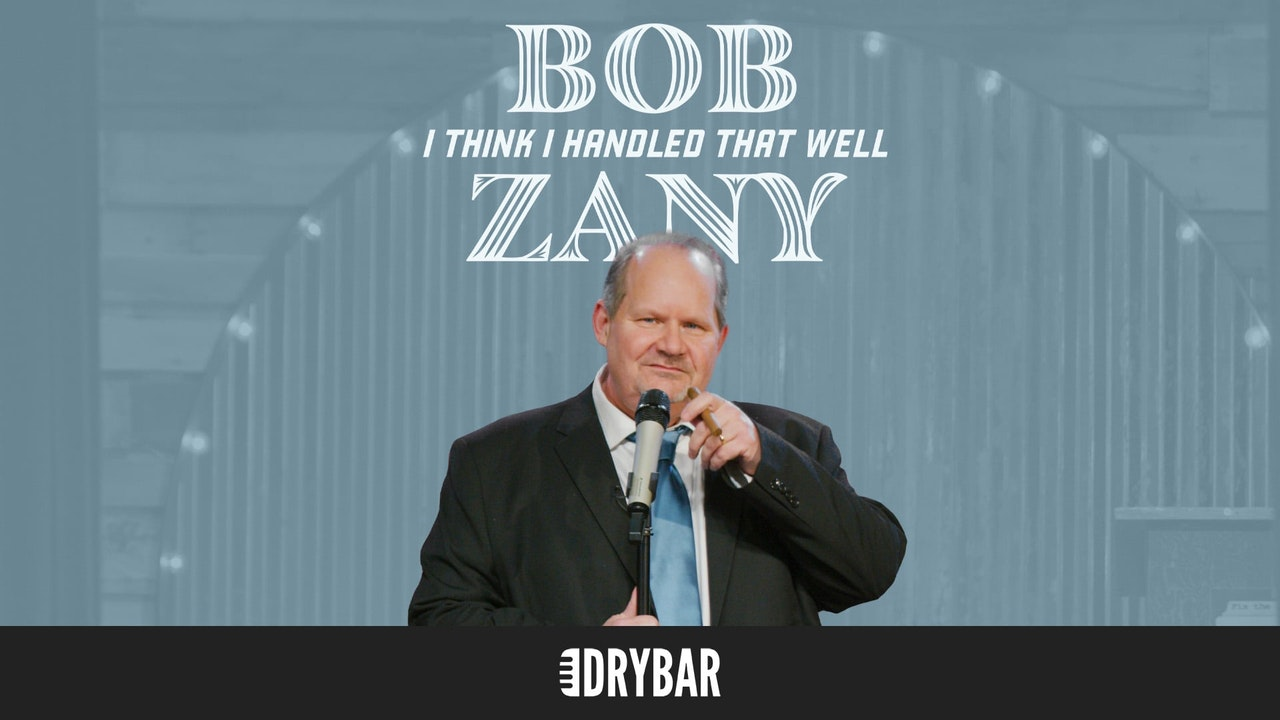 Bob Zany: I Think I Handled That Well