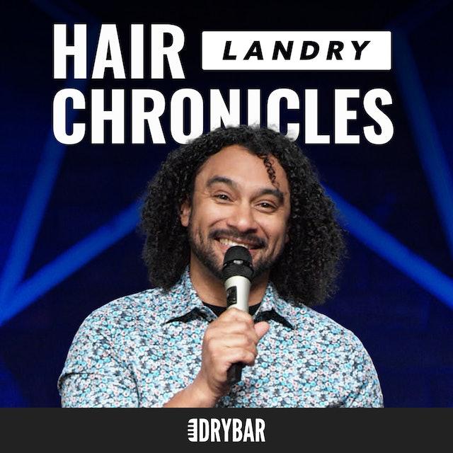 Landry: Hair Chronicles