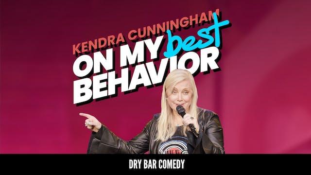Kendra Cunningham: On My Best Behavior