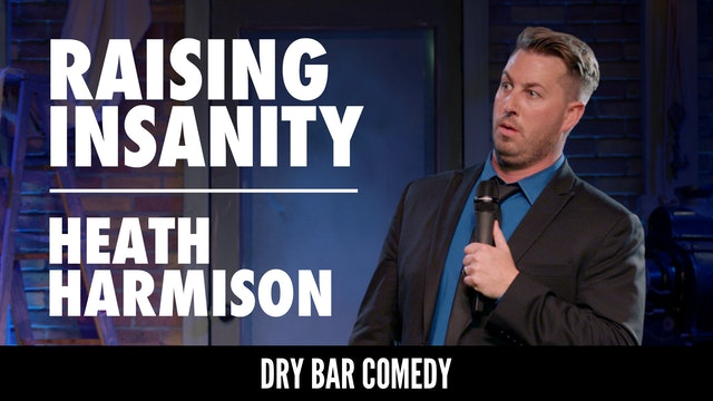 Heath Harmison: Raising Insanity