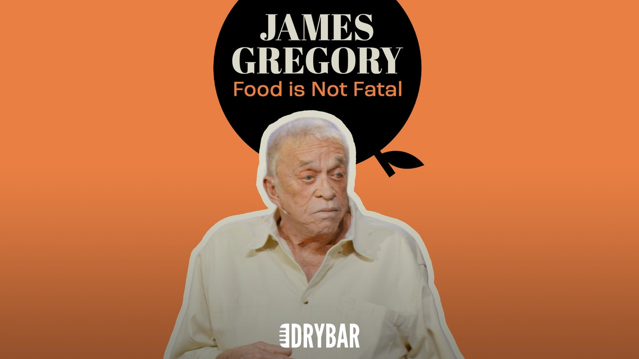 James Gregory: Food is Not Fatal