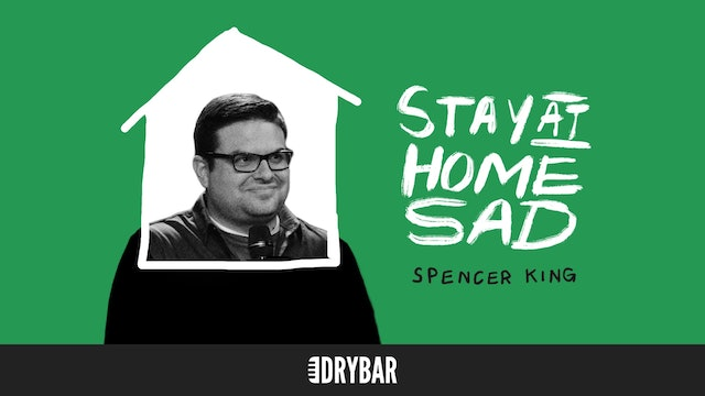 Spencer King: Stay At Home Sad