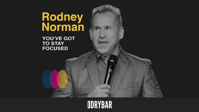 Rodney Norman: You Have To Stay Focused