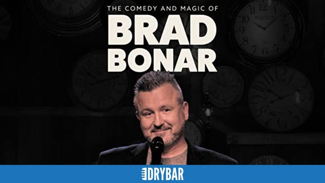 The Comedy and Magic of Brad Bonar