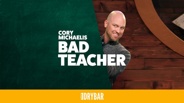 Cory Michaelis: Bad Teacher