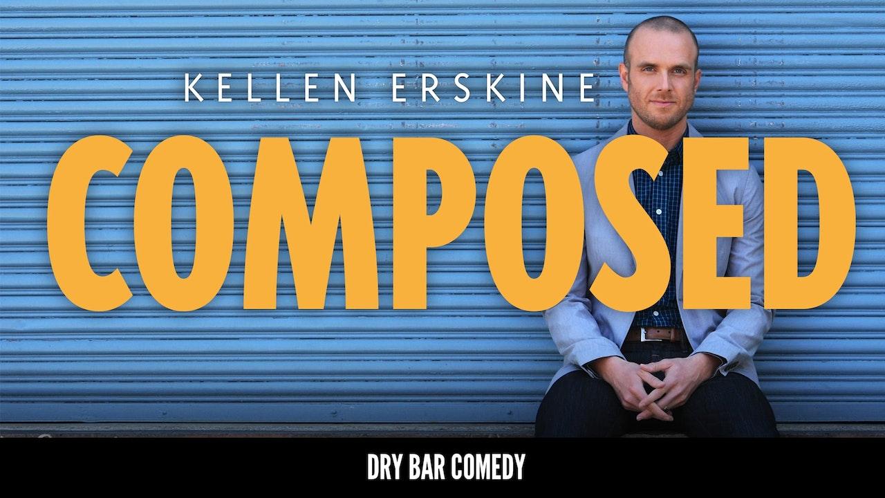 Kellen Erskine: Composed