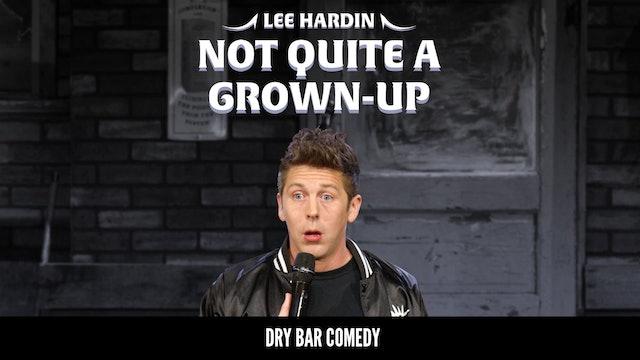 Lee Hardin: Not Quite A Grown Up