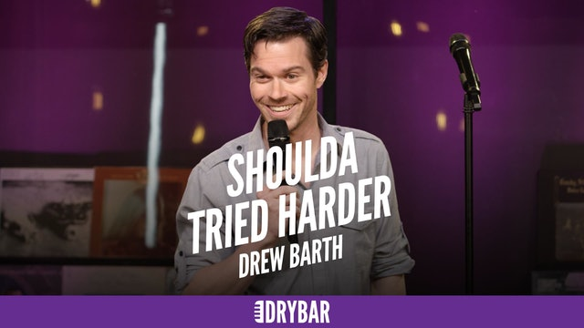 Drew Barth: Shoulda Tried Harder