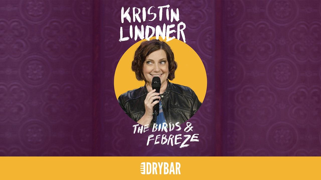 Kristin Lindner: The Birds & Febreze