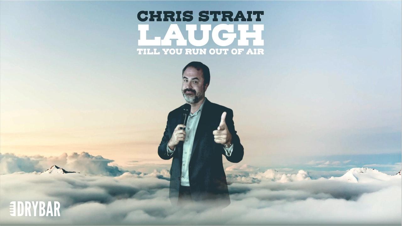 Chris Strait: Laugh Till You Run Out of Air