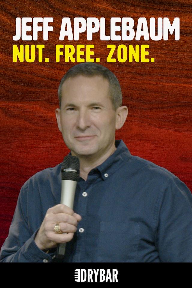 Jeff Applebaum: Nut. Free. Zone.