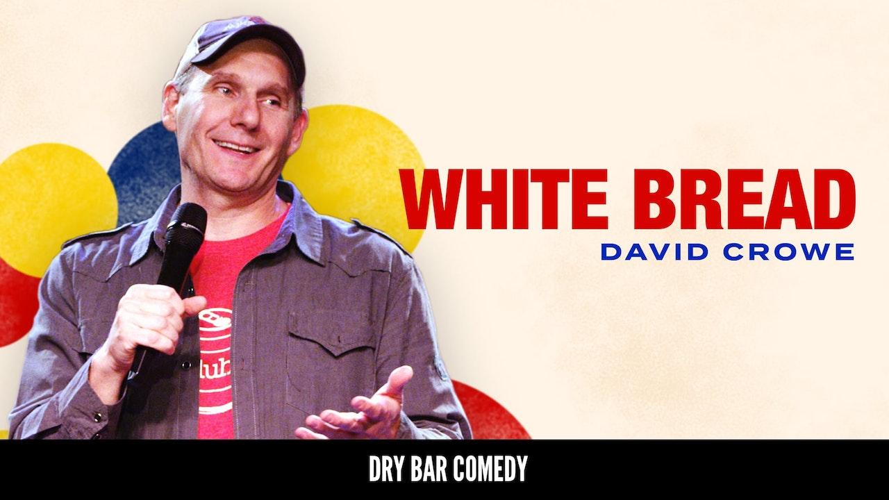 David Crowe: White Bread