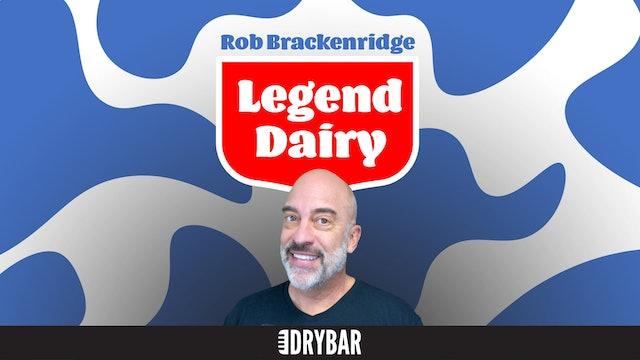 Rob Brackenridge: Legend Dairy