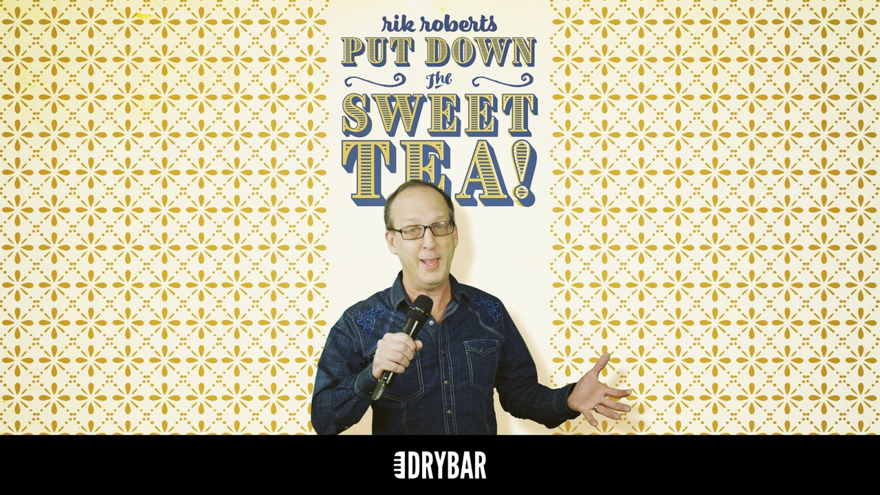 Rik Roberts: Put Down The Sweet Tea