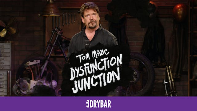 Tom Mabe: Dysfunction Junction