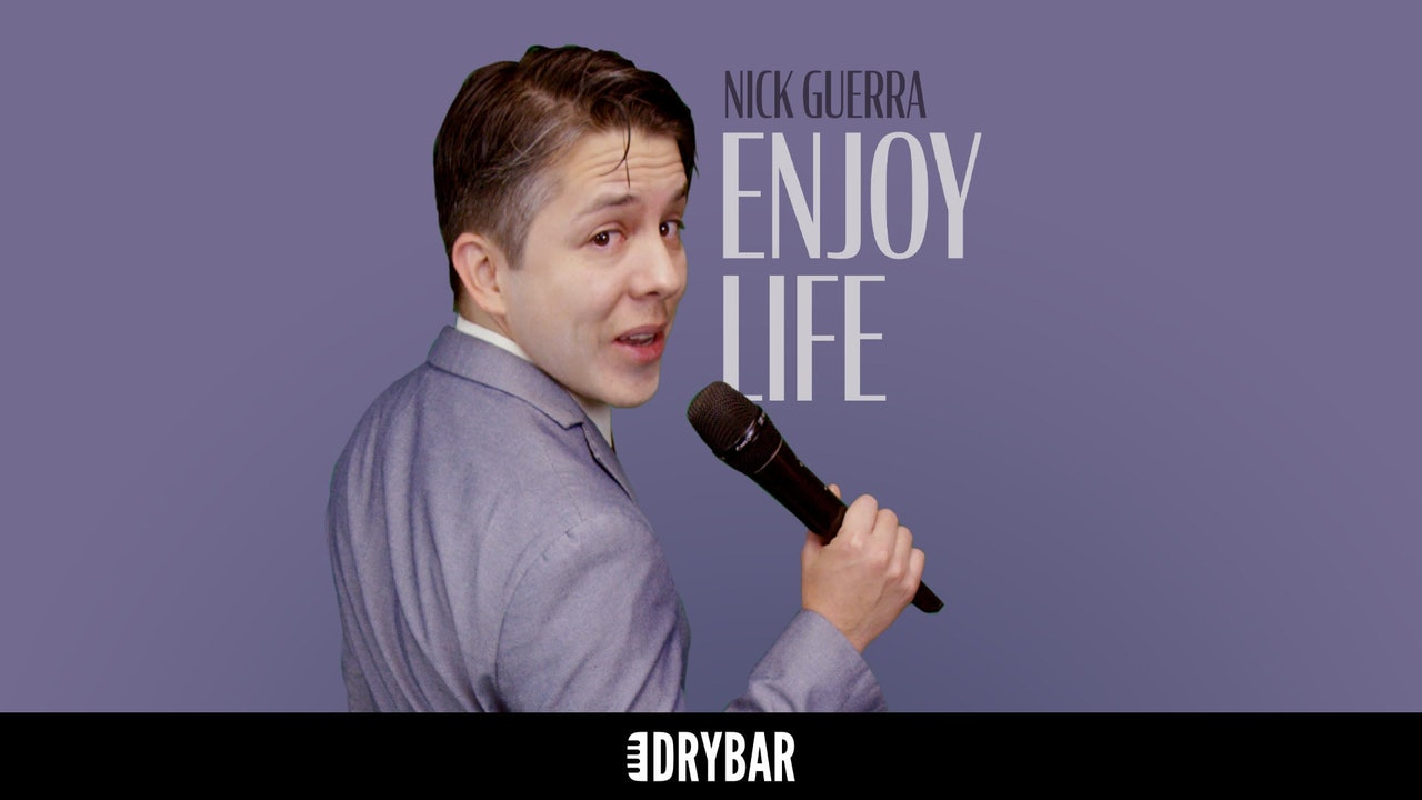 Nick Guerra: Enjoy Life