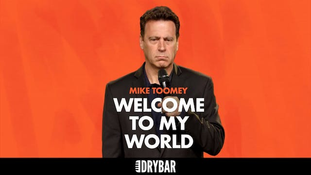Mike Toomey: Welcome to My World
